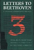 Letters To Beethoven & Other Correspondence Volume 3