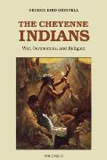 Cheyenne Indians Their History & Ways of Life Volume 2