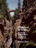 Wilderness by Design Landscape Architecture & the National Park Service
