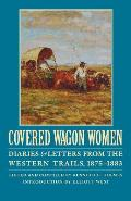 Covered Wagon Women, Volume 10: Diaries and Letters from the Western Trails, 1875-1883