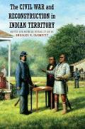 Civil War & Reconstruction In Indian Territory