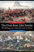 Dust Rose Like Smoke The Subjugation Of The Zulu & The Sioux Second Edition