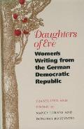Daughters of Eve: Women's Writing from the German Democratic Republic