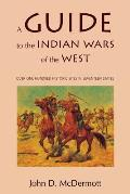 Guide to the Indian Wars of the West