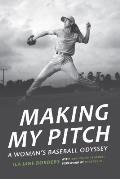 Making My Pitch A Womans Baseball Odyssey
