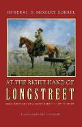 At the Right Hand of Longstreet: Recollections of a Confederate Staff Officer