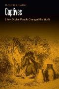 Captives: How Stolen People Changed the World