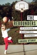 Rebounders A Division I Basketball Journey