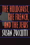 Holocaust The French & The Jews