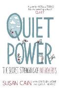 Quiet Power The Secret Strengths of Introverts