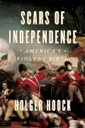 Scars of Independence Americas Violent Birth