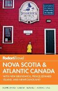 Fodors Nova Scotia & Atlantic Canada with New Brunswick Prince Edward Island & Newfoundland 13th Edition