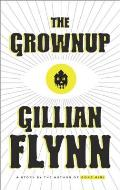 The Grownup: A Story by the Author of Gone Girl