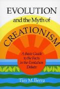 Evolution & the Myth of Creationism A Basic Guide to the Facts in the Evolution Debate