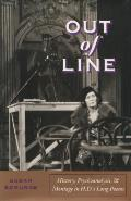 Out of Line: History, Psychoanalysis, and Montage in H. D.as Long Poems