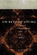 On Beyond Living: Rhetorical Transformations of the Life Sciences