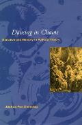 Dancing in Chains': Narrative and Memory in Political Theory