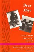 Dear Miye Letters Home from Japan 1939 1946