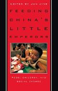 Feeding Chinaas Little Emperors: Food, Children, and Social Change