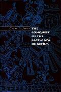 Conquest Of The Last Maya Kingdom
