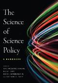 The the Science of Science Policy: A Handbook