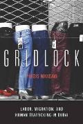Gridlock Labor Migration & Human Trafficking in Dubai
