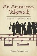 An American Cakewalk: Ten Syncopators of the Modern World