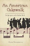American Cakewalk Ten Syncopators of the Modern World