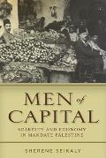 Men Of Capital Scarcity & Economy In Mandate Palestine
