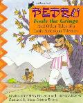 Pedro Fools The Gringo & Other Tales
