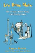 Les Bons Mots How to Amaze Tout Le Monde with Everyday French
