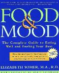 Food & Mood The Complete Guide to Eating Well & Feeling Your Best