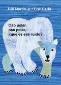 Oso Polar Oso Polar Que Es Ese Ruido Polar Bear Polar Bear What Do You Hear