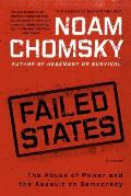 Failed States The Abuse of Power & the Assault on Democracy