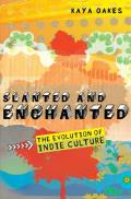 Slanted & Enchanted The Evolution of Indie Culture