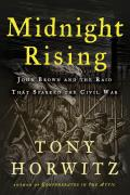 Midnight Rising John Brown & the Raid That Sparked the Civil War