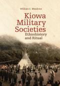 Kiowa Military Societies, Volume 263: Ethnohistory and Ritual