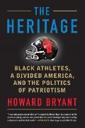 Heritage Black Athletes a Divided America & the Politics of Patriotism