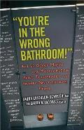 Youre in the Wrong Bathroom & 20 Other Myths & Misconceptions about Transgender & Gender Nonconforming People