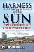 Harness the Sun Americas Quest for a Solar Powered Future