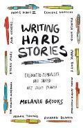Writing Hard Stories Celebrated Memoirists Who Shaped Art from Trauma