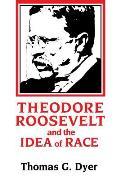 Theodore Roosevelt & The Idea Of Race