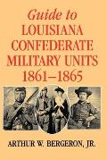 Guide to Louisiana Confederate Military Units, 1861-1865: The White Southern Racial Conversion Narrative