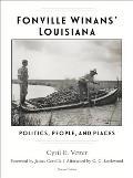 Fonville Winans' Louisiana: Politics, People, and Places