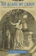 The Scars We Carve: Bodies and Wounds in Civil War Print Culture