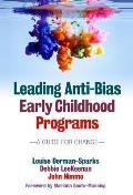 Leading Anti Bias Early Childhood Programs A Guide for Change Leading Anti Bias Early Childhood Programs