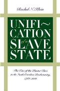 Unification Of A Slave State The Rise Of