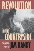 Revolution in the Countryside Rural Conflict & Agrarian Reform in Guatemala 1944 1954