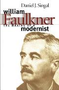 Making Of A Modernist Faulkner