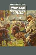 War and Genocide in Cuba, 1895-1898